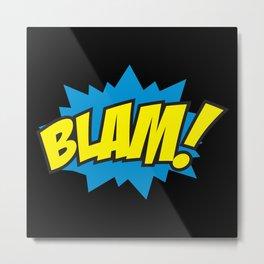 Blam! Metal Print