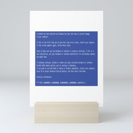 This is a perfect gift for computer users who hates Blue Screen of Death, Classic BSOD Error T-Shirt Mini Art Print