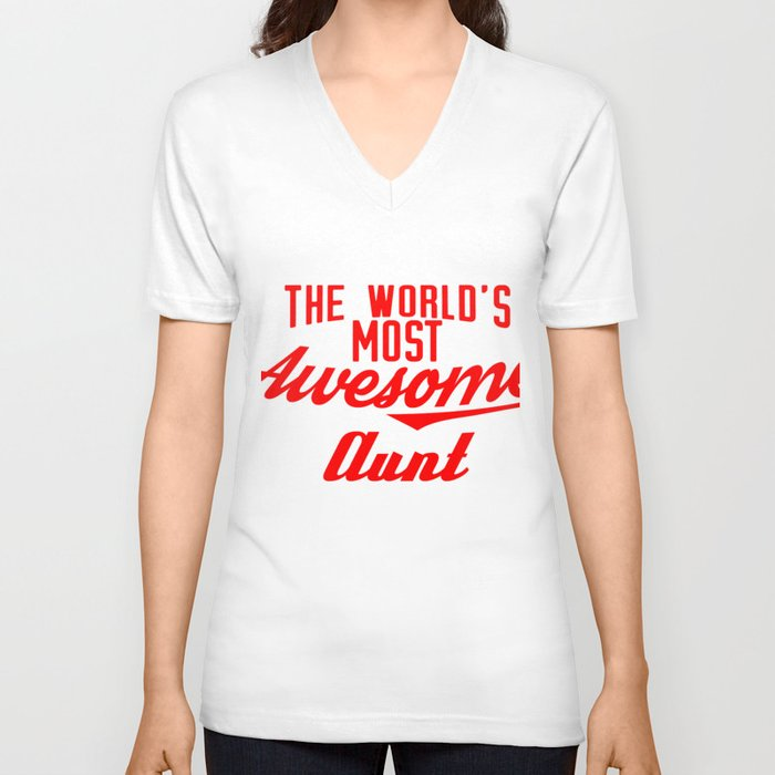 World S Most Awesome Aunt Best Aunt Gift Unisex V Neck By