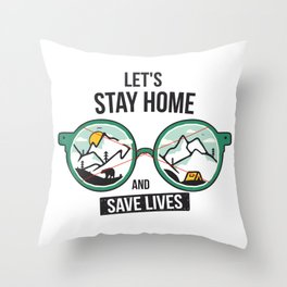 let's stay home and save lives Throw Pillow