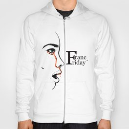 Franc Friday - When You See It Hoody