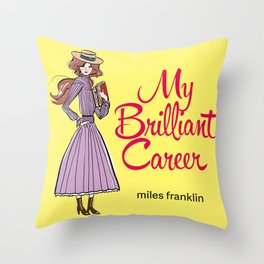 My Brilliant Career Throw Pillow