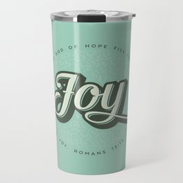May the God of Hope Fill You With All Joy Travel Mug
