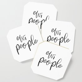 Ew People T-Shirt Fashion Funny Tshirt Hipster Unique Clothing Sarcasm Shirt Introvert Men's Women's Coaster