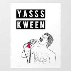 YASSS KWEEN Art Print