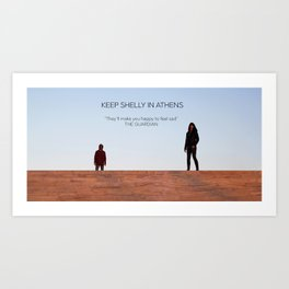 Keep Shelly in Athens Art Print