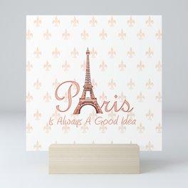 Paris is Always a Good Idea - Rosegold Mini Art Print