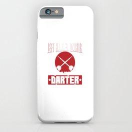 Left Handed Darter Like A Regular Only Cooler - Bullseye iPhone Case