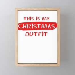 This Is My Christmas Outfit Merry Christmas Gift Framed Mini Art Print