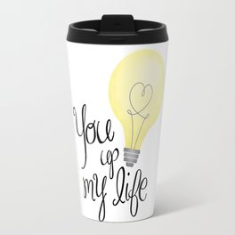 You Light Up My Life Travel Mug