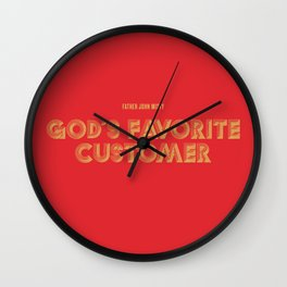 God's Favorite Customer Wall Clock
