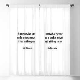 A person who never made a mistake never tried anything new. - Albert Einstein Blackout Curtain