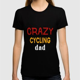Crazy Cycling Dad T-shirt