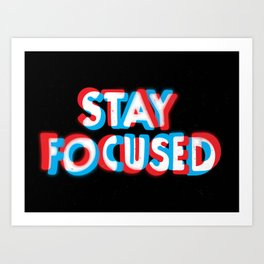 Stay Focused Art Print
