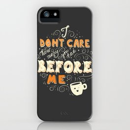 I Don't Care How Many You Had Before Me, Poster Design, Dark iPhone Case
