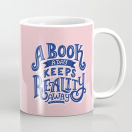 Book A Day Keeps Reality Away Coffee Mug