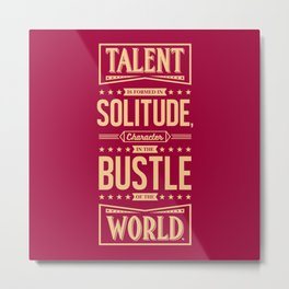 Lab No. 4 Talent Is Formed Johann Goethe Life Motivational Quotes Metal Print