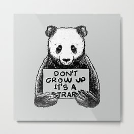 Don't Grow Up It's a Trap Metal Print