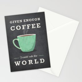Given enough coffee I could rule the world Stationery Cards