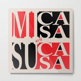 Mi Casa es Su Casa (my home is your home) Red Black Metal Print
