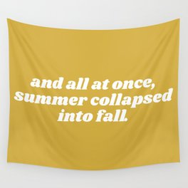 summer collapsed into fall Wall Tapestry
