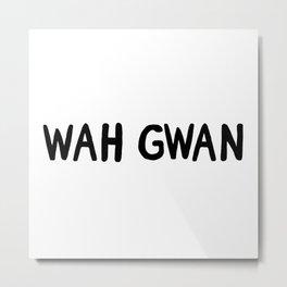 wah gwan Metal Print