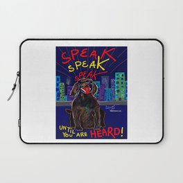 SPEAK Until You Are HEARD! Laptop Sleeve