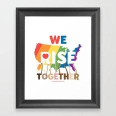 We Rise Together Framed Art Print