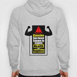 Exercise has been known to cause health and happiness Fitness Quotes Hoody