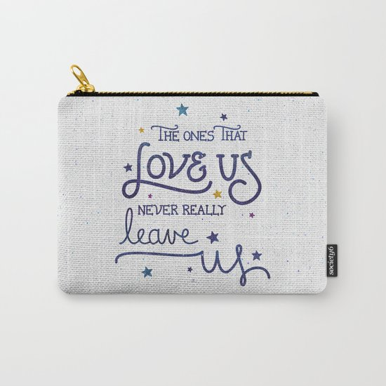 Never leave us Carry-All Pouch
