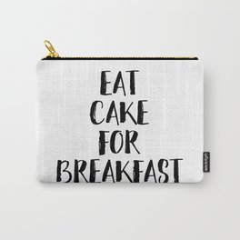 Eat Cake For Breakfast Carry-All Pouch