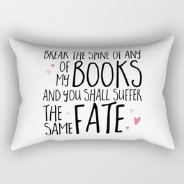 Don't Break My Spine! Rectangular Pillow