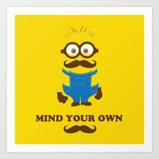 Mind Your Own Mustache Art Print