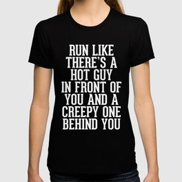 Hot Guy In Front Funny Running Quote T-shirt