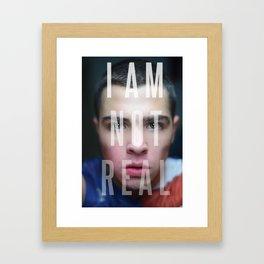 I Am Not Real Framed Art Print