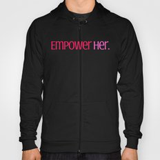 Empower Her. Hoody