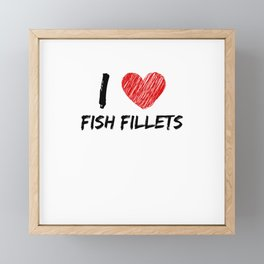 I Love Fish Fillets Framed Mini Art Print
