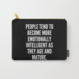 People tend to become more emotionally intelligent as they age and mature Carry-All Pouch