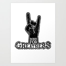 Born for Greatness Art Print