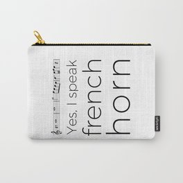 Yes, I speak french horn Carry-All Pouch