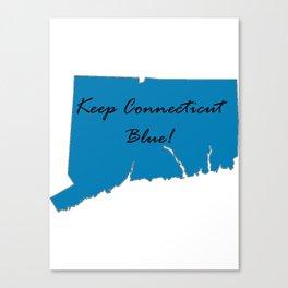 Keep Connecticut Blue! Proud Democrat Liberal Vote! 2018 Midterm Canvas Print