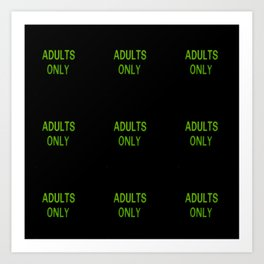 ADULTS ONLY Art Print