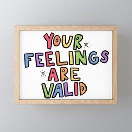 Your Feelings Are Valid Framed Mini Art Print