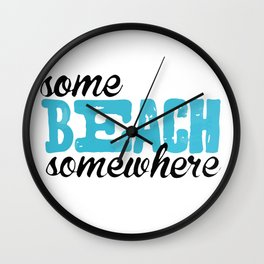 some beach somewhere Wall Clock