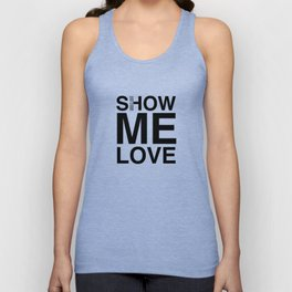 Waiting For The Feeling 'Show Me Love' Unisex Tank Top