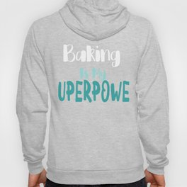 Baking is my superpower (2) Hoody
