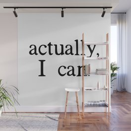 actually, i can. Wall Mural