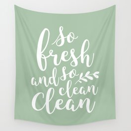 so fresh so clean clean  / mint Wall Tapestry