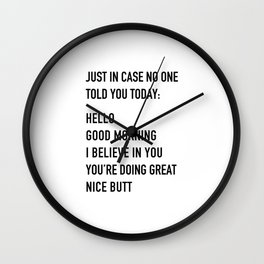 Just in case no one told you today Wall Clock