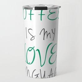 Coffee is my Love Language. Travel Mug